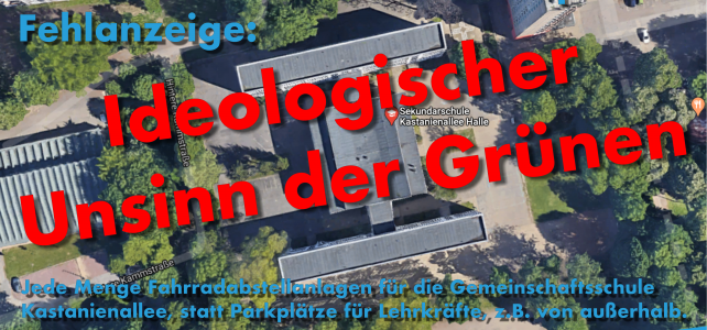 Ideologischer Unsinn der Grünen: Fahrradstellplätze statt Parkplätze für die Gesamtschule Kastanienallee