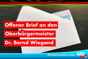 Offener Brief der AfD-Stadtratsfraktion Halle an den Oberbürgermeister Dr. Bernd Wiegand