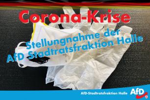 Stellungnahme der AfD-Stadtratsfraktion zu den Maßnahmen der Stadt Halle im Kampf gegen Corona