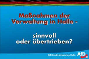 Maßnahmen der Verwaltung in Halle – sinnvoll oder übertrieben?