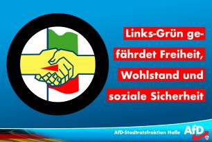 Links-Grün gefährdet Freiheit, Wohlstand und soziale Sicherheit