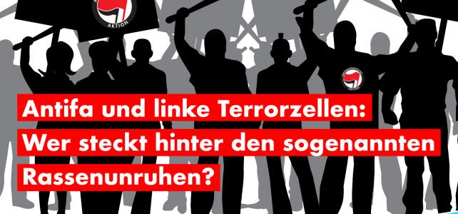 Antifa und linke Terrorzellen: Wer steckt hinter den sogenannten Rassenunruhen?