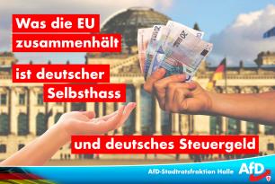 Was die EU zusammenhält ist deutscher Selbsthass und deutsches Steuergeld