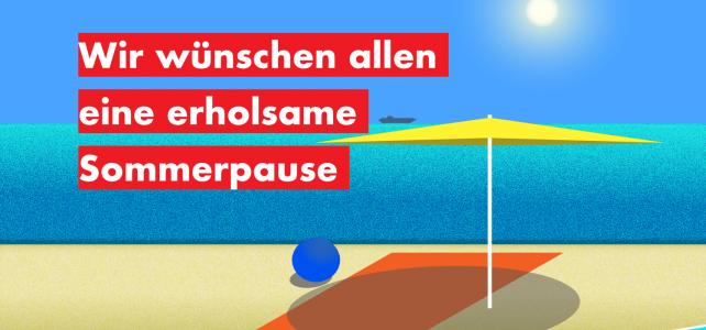Wir wünschen allen eine erholsame Sommerpause!