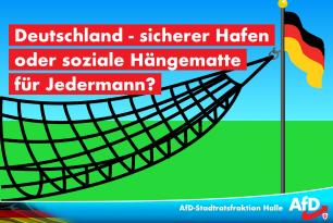 Deutschland – sicherer Hafen oder soziale Hängematte für Jedermann?