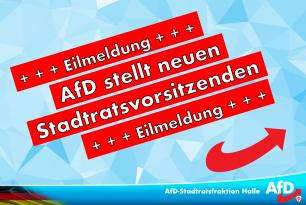 +++ Eilmeldung +++ AfD stellt neuen Stadtratsvorsitzenden! +++ Eilmeldung +++