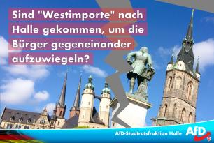 """Sind """"Westimporte"""" nach Halle gekommen, um die Bürger gegeneinander aufzuwiegeln?"""
