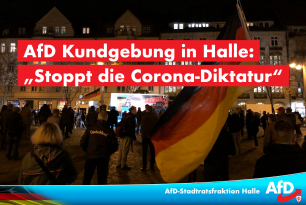 AfD-Kundgebung in Halle: Stoppt die Corona-Diktatur!