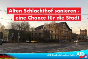 Alten Schlachthof sanieren – Chance für die Stadt!