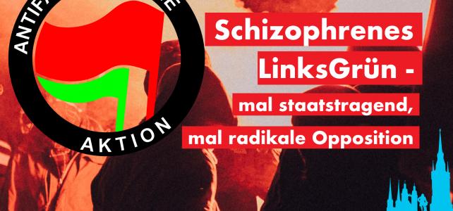Schizophrenes LinksGrün – mal staatstragende Partei – mal radikale Opposition
