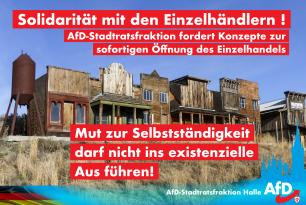 +++ Solidarität mit den Einzelhändlern! AfD-Stadtratsfraktion fordert Konzepte zur sofortigen Öffnung des Einzelhandels! ** Mut zur Selbständigkeit darf nicht ins existenzielle Aus führen! +++