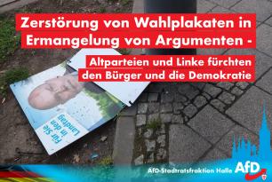 Zerstörung von Wahlplakaten in Ermangelung von Argumenten – Altparteien fürchten den Bürger und die Demokratie