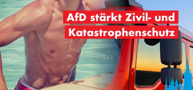 AfD stärkt Zivil- und Katastrophenschutz!