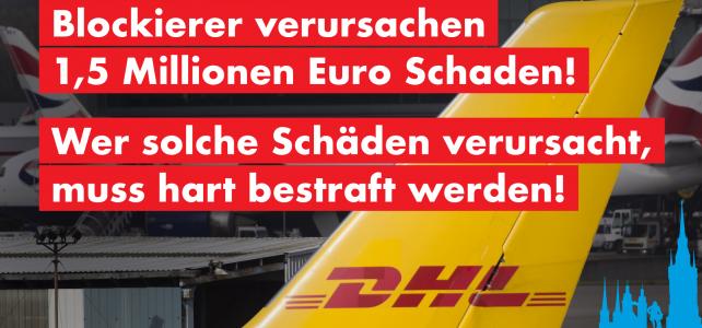 Blockierer verursachen 1,5 Millionen Euro Schaden! Wer solche Schäden verursacht, muss hart bestraft werden!