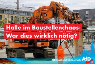 Halle im Baustellenchaos – War dies wirklich alternativlos?