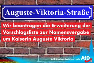 Wir beantragen die Erweiterung der Vorschlagsliste zur Namensvergabe um Kaiserin Auguste Viktoria